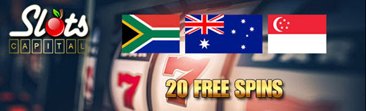 Slots Capital Online Casino 20 FREE Spins Australia Singapore South Africa