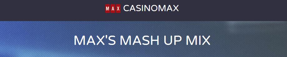 Casino Max Sunday Mash Up