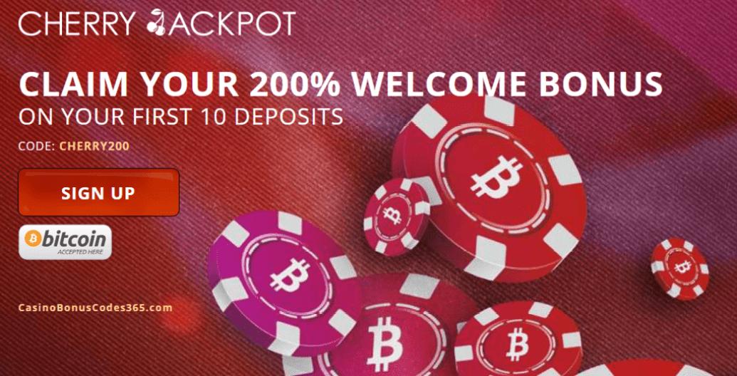 Cherry Jackpot 200% Welcome Bonus Bitcoin Accepted