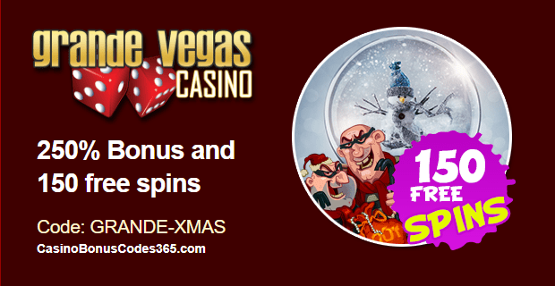 Grande Vegas Casino  250% Deposit Bonus up to $250 and 150 free spins for Swindle All The Way on top