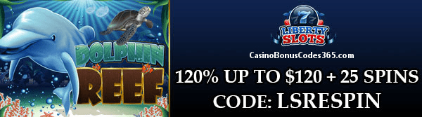 Liberty Slots 120% up to $120 plus 25 Spins Dolphin Reef