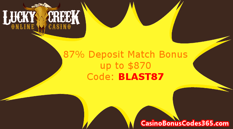 Lucky Creek Casino January 2018 87% Match up to $870 Deposit Bonus