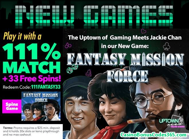 Uptown Aces 111% Match Bonus plus 33 Free Spins RTG Fantasy Mission Force