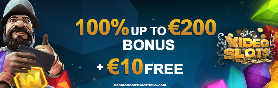 VideoSlots 100% up to € 200 sign up bonus plus €10 FREE Chip