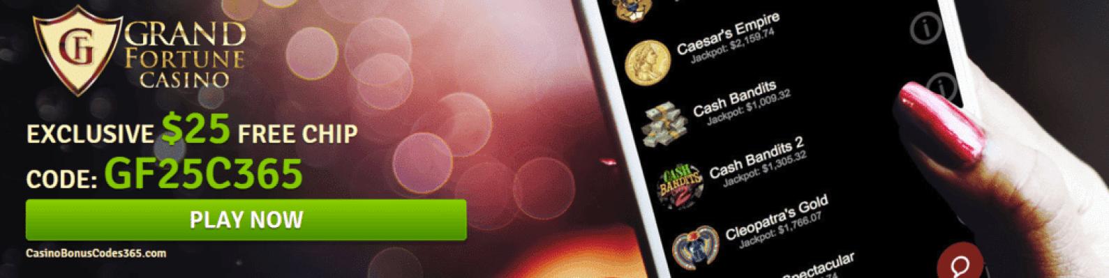 Grand Fortune Casino Exclusive No Deposit Bonus $25 FREE Chip