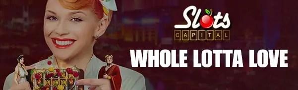 Slots Capital Online Casino Whole Lotta Love Valentine's Offer