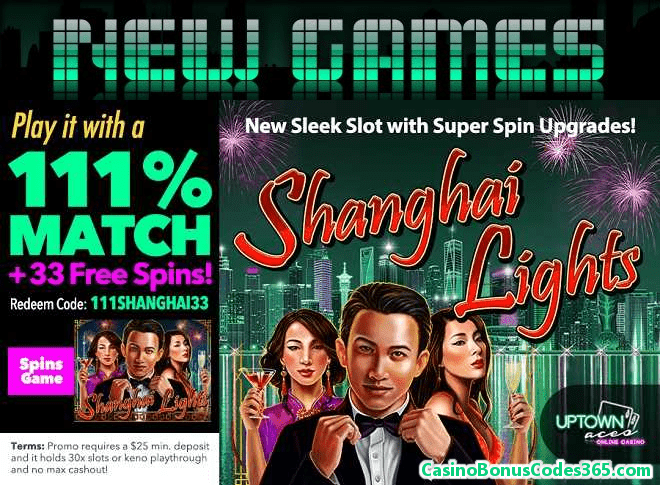 Uptown Aces New RTG Game Shanghai Lights 111% Match plus 33 Free Spins!