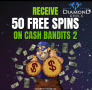 Diamond Reels Casino RTG 50 FREE Cash Bandits 2 Spins