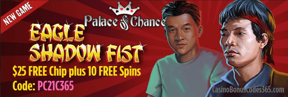 Palace of Chance $25 No Deposit FREE Chip plus 10 FREE Spins RTG Eagle Shadow Fist