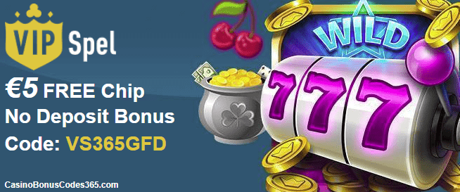Vip Spel Exclusive €5 FREE Chip Exclusive Deal