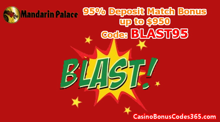 Mandarin Palace Online Casino 95% Deposit Match Bonus up to $950 BLAST95