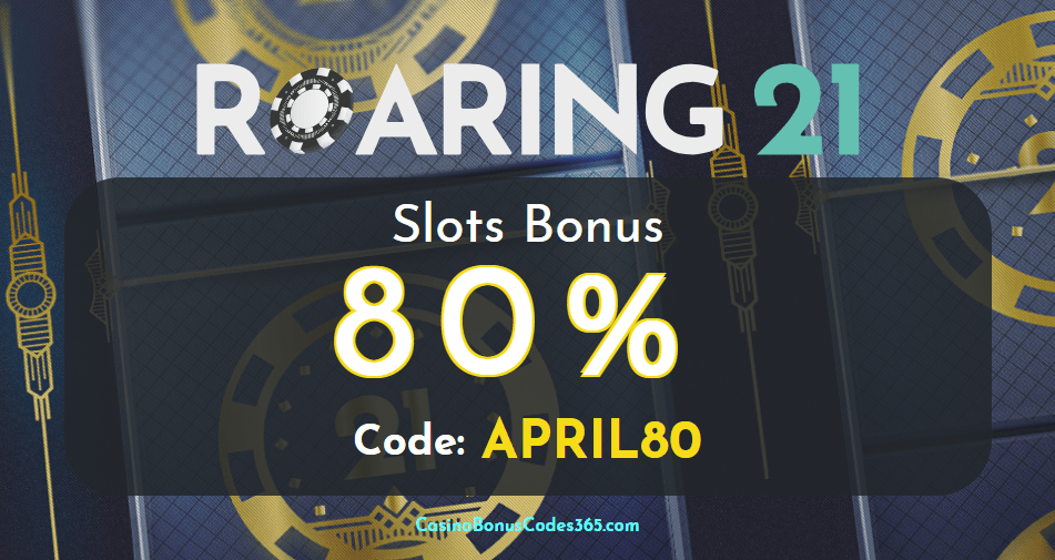 Roaring 21 80% Slots Bonus