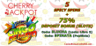 Cherry Jackpot Cinco de Mayo 5 Spicy Spins plus 75% Slots Bonus
