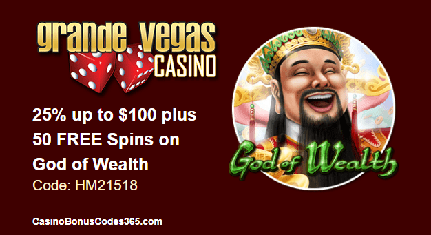 Grande Vegas Casino 25% up to $100 plus 50 FREE God of Wealth Spins RTG