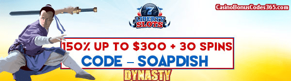 Liberty Slots 150% up to $300  30 spins WGS Dynasty