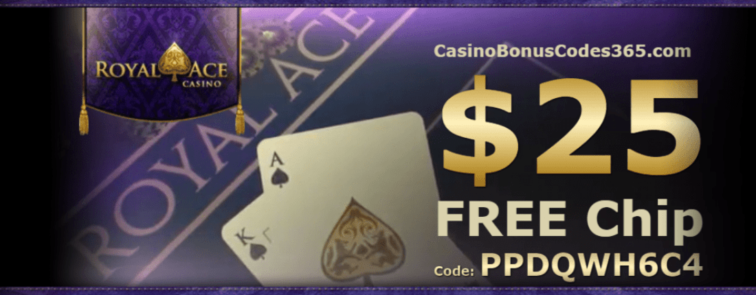 Royal Ace Casino Exclusive $25 FREE Chip