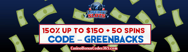 Liberty Slots 150% up to $150 Bonus plus 50 FREE Spins June Offer
