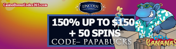 Lincoln Casino 150% up to $150 Bonus plus 50 FREE Cool Bananas Spins