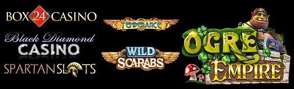 Spartan Slots Box 24 Casino Black Diamond Casino Betsoft Ogre Empire Microgaming temperance wild scarabs