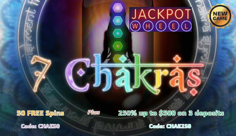 Jackpot Wheel New Game Saucify 7 Chakras 50 FREE Spins 250% Match Bonus