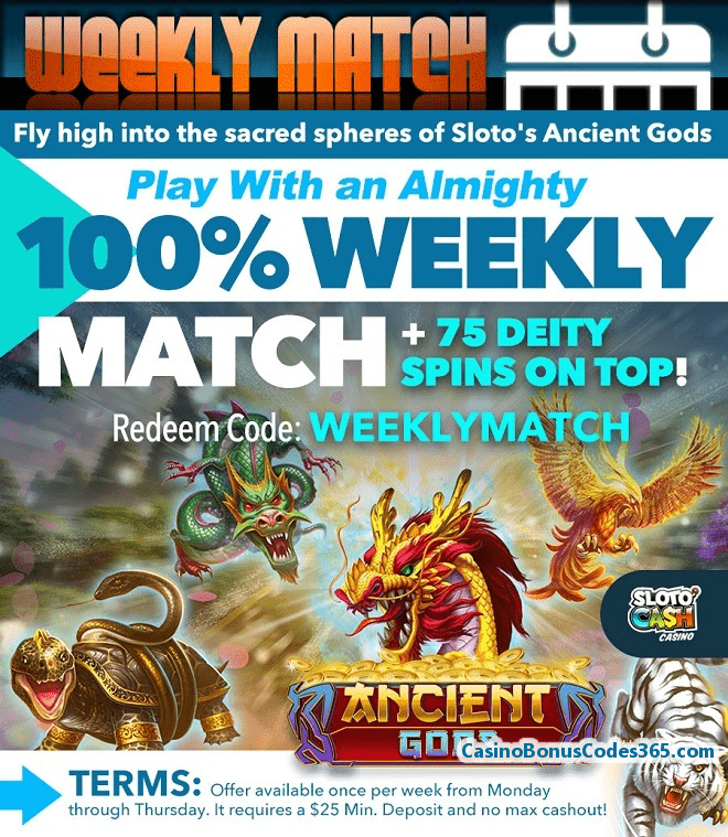 SlotoCash Casino Weekly Match Get Ready for RTG Ancient Gods 100% Bonus plus 75 FREE Spins