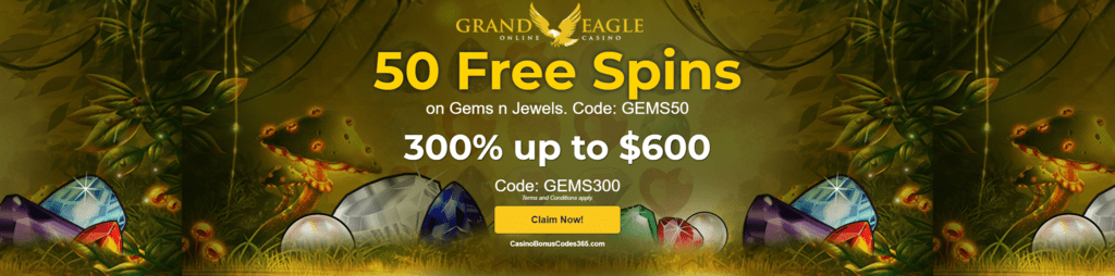 Grand Eagle Casino 50 FREE Gems N Jewels Spins plus 300% Match Bonus