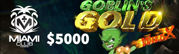 Miami Club Casino WGS Month Long Tournament Goblins Gold Wild X