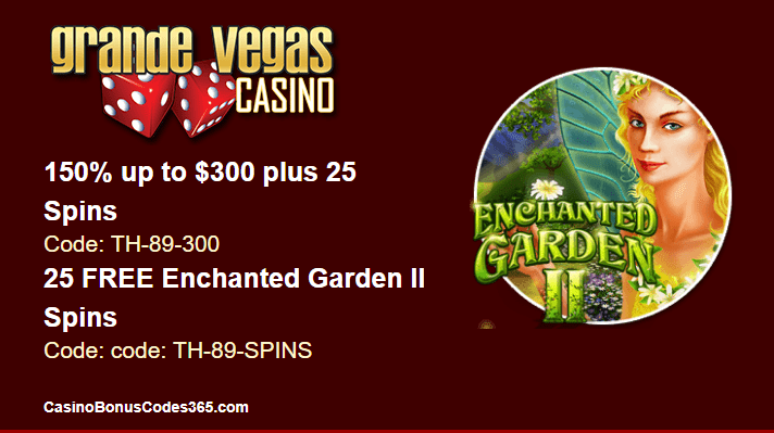 Grande Vegas Casino RTG Enchanted Garden II 150% up to $300 and 25 FREE spins