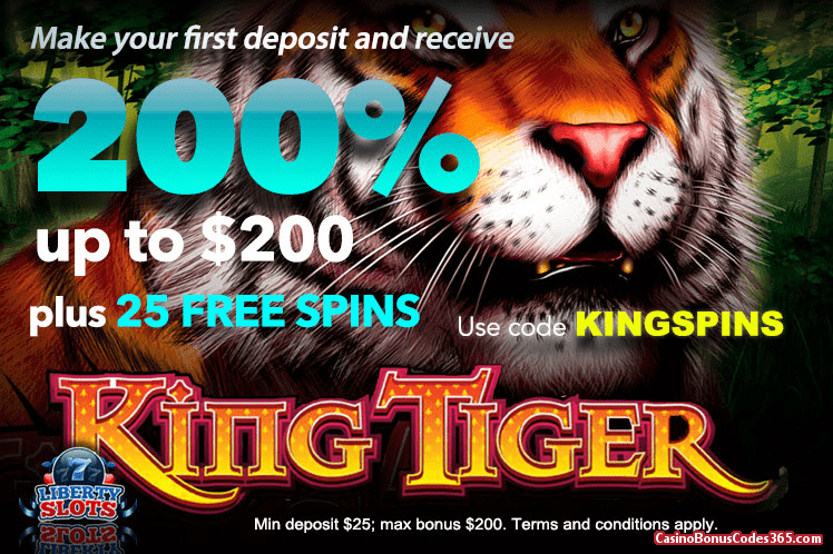 Liberty Slots 200% up to $200 Bonus plus 25 FREE King Tiger Spins Welcome offer