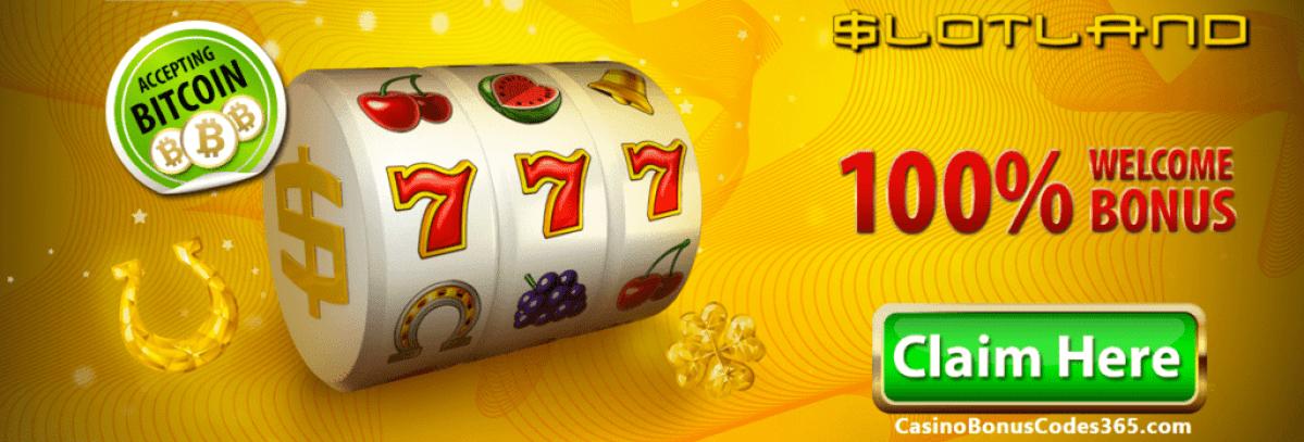 Slotland Casino 100% Match Welcome Bonus