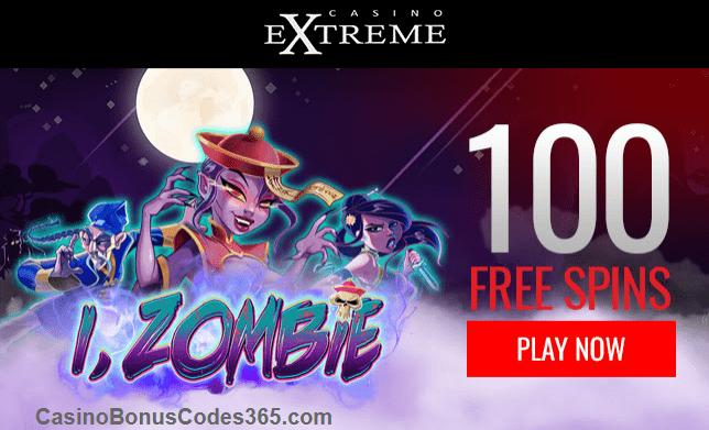 Casino Extreme New Rtg Game I Zombie 100 Free Spins Casino Bonus