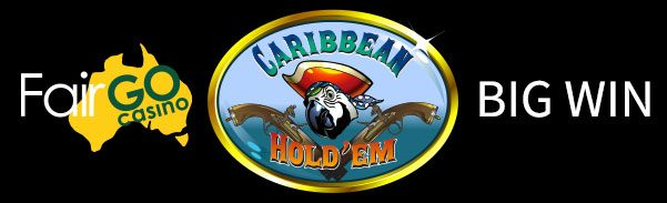 Fair Go Casino Caribbean Holdem Big Win