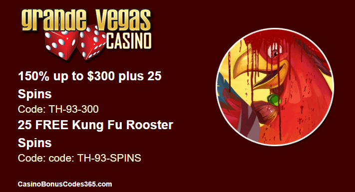 Grande Vegas Casino 150% up to $300 Bonus plus 25 FREE RTG Kung Fu Rooster Spins