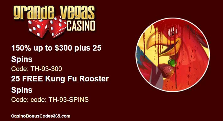 Grande Vegas Casino 150% up to $300 Bonus plus 25 FREE RTG Kung Fu Rooster Spins