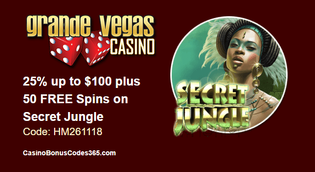 Grande Vegas Casino 25% up to $100 plus 50 FREE Secret Jungle Spins Special Offer