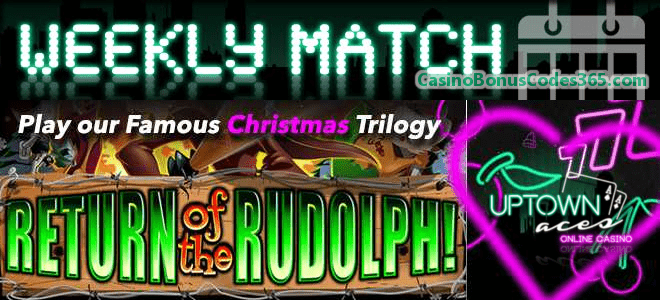 Uptown Aces Rudolph Weekly Match Bonus