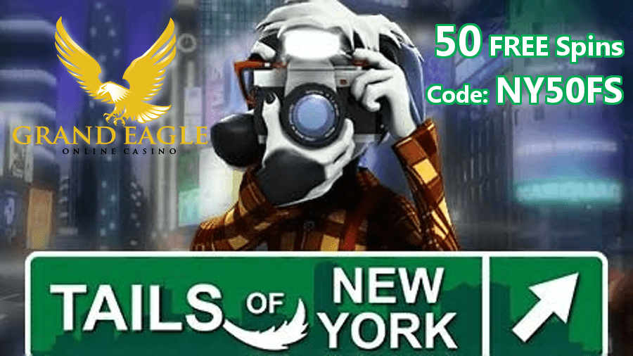 Grand Eagle Casino Exclusive 50 FREE Saucify Tails of New York Spins