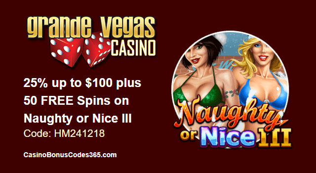 Grande Vegas Casino 25% up to $100 plus 50 FREE RTG Naughty or Nice III Spins Special Holiday Promo