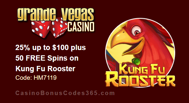 Grande Vegas Casino 25% up to $100 plus 50 FREE RTG Kung Fu Rooster Spins Special Offer