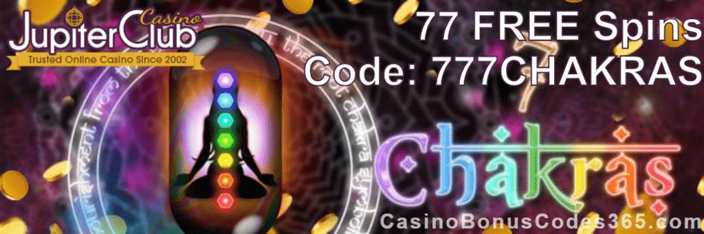 Jupiter Club Casino 77 Free 7 Chakras Spins Casino Bonus Codes 365