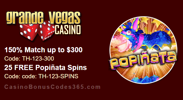 Grande Vegas Casino 150% up to $300 Bonus plus 25 FREE Spins on RTG Popiñata Special Offer