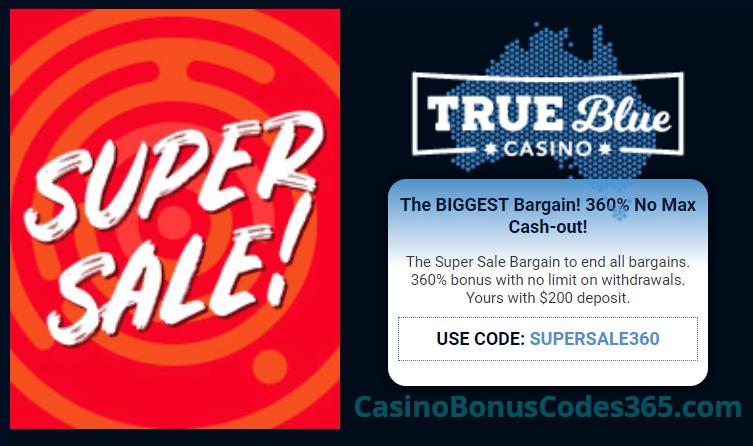 True Blue Casino 360% No Max Bargain Bonus