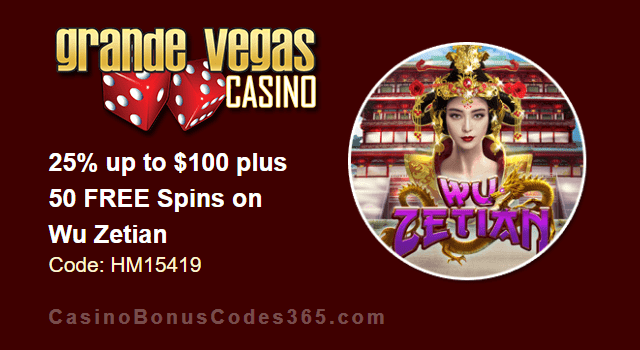 Grande Vegas Casino 25% up to $100 plus 50 FREE RTG Wu Zetian Spins Special Offer