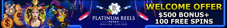 Platinum Reels $500 Bonus plus 100 FREE Spins