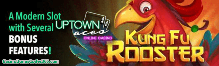 Uptown Aces RTG Kung Fu Rooster 100 FREE Spins April Special Offer