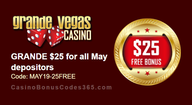 Grande Vegas Casino Extra $25 FREE Chip May Special Monthly Promo