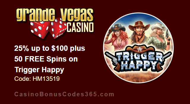 Grande Vegas Casino 25% up to $100 plus 50 FREE Spins on RTG Trigger Happy Special Promo