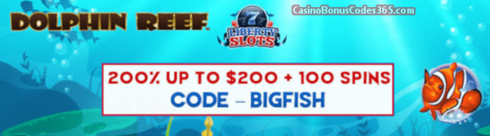 Liberty Slots 200% up to $200 Bonus plus 100 FREE WGS Dolphin Reef Spins Special Offer