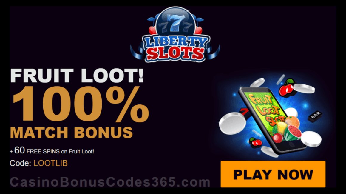 Liberty Slots 100% up to $100 plus 60 FREE WGS Fruit Loot Spins New Game Offer