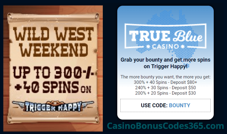 True Blue Casino Wild West Weekend up to 300% No Max Bonus plus 50 FREE RTG Trigger Happy Spins Special Promo
